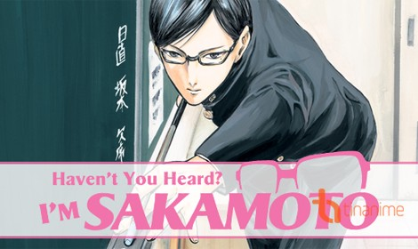 Ra mắt phiên bản anime truyền hình cho bộ manga Haven't You Heard? I'm Sakamoto
