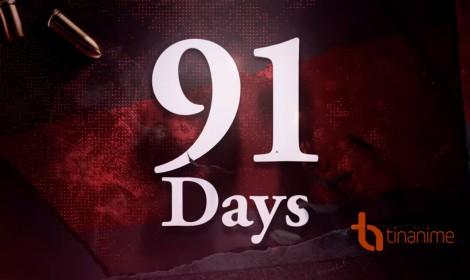 Ám ảnh đẫm máu với promo video mới nhất của 91 Days