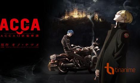 Anime mới toanh ACCA - Đây có phải là xu hướng mới của anime?