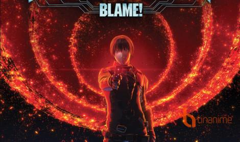Anime Blame - Hóng mãi, cuối cùng cũng sắp tới!