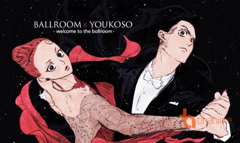"""Ballroom e Youkuso - """"Trận chiến"""" trên sàn nhảy"""