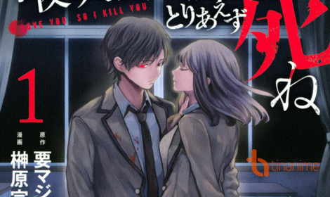 Konya wa Tsuki ga Kirei desu ga, Toriaezu Shine - Vì yêu em, nên anh giết em