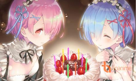 Mừng sinh nhật Ram và Rem - Cặp sinh đôi đáng yêu nhất quả đất!