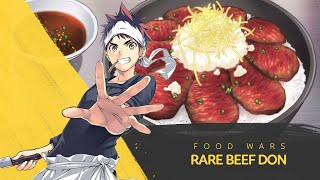 How To Make Rare Beef Don by Soma Yukihira | Food Wars!: Shokugeki No Soma