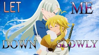 Meliodas and Elizabeth - Let Me Down Slowly AMV (Nanatsu no Taizai)