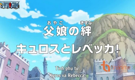 [Review] One Piece ep 742 - Tạm biệt Rebecca