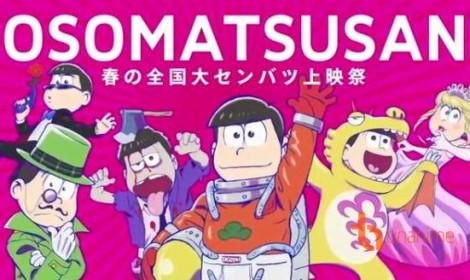 Bộ anime Osomatsu-san sẽ ra mắt movie vào mùa xuân tới!