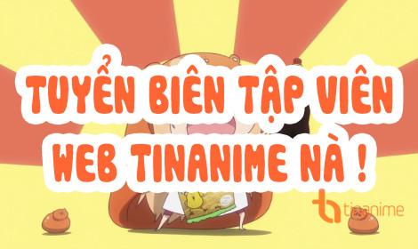 Tuyển biên tập viên web TinAnime.Com