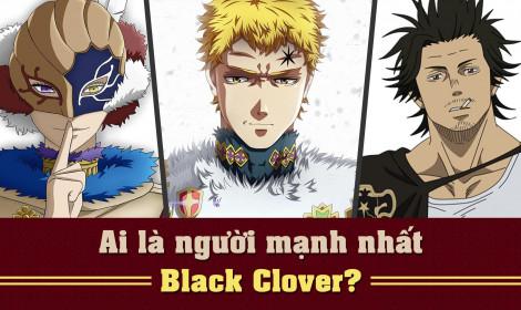 TOP 10 nhân vật mạnh nhất Black Clover!